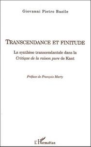 Giovanni Pietro Basile - Transcendance et finitude - La synthèse transcendantale dans la Critique de la raison pure de Kant.