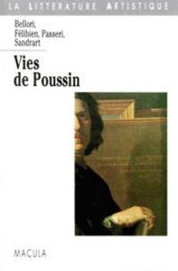 Giovanni Pietro Bellori et André Félibien - Vies de Poussin.