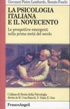 Giovanni Pietro Lombardo et Renato Foschi - La psicologia italiana e il Novecento - La prospettive emergenti nella prima metà del secolo.