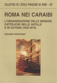 Ucareoutplacement.be Roma nei Caraibi - L'organizzazione delle missioni cattoliche nelle Antille e in Guyana (1635-1675) Image