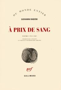 Giovanni Raboni - A prix de sang - Poèmes 1953-1987.