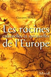 """Giovanni Reale - Les racines culturelles et spirituelles de l'Europe - Pour la renaissance de """"l'homme européen""""."""