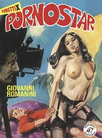 Télécharger gratuitement ebook epub Pornostar PDF DJVU iBook par Giovanni Romanini 9782362341861 (Litterature Francaise)