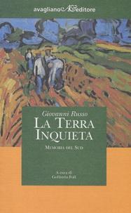 Giovanni Russo - la terra inquieta - Memoria del sud.