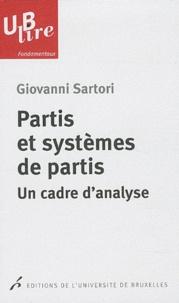 Giovanni Sartori - Partis et systèmes de partis un cadre d'analyse.