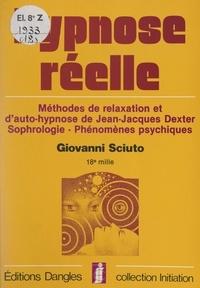 Giovanni Sciuto et Jean-Jacques Dexter - Hypnose réelle - Méthodes de relaxation et d'auto-hypnose de Jean-Jacques Dexter, sophrologie, phénomènes psychiques.