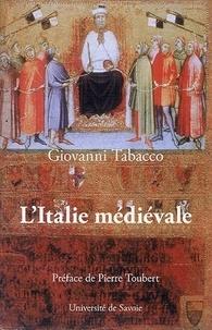 Giovanni Tabacco - L'Italie médiévale - Hégémonies sociales et structures du pouvoir.