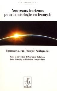 Giovanni Tallarico et John Humbley - Nouveaux horizons pour la néologie en français - Hommage à Jean-François Sablayrolles.
