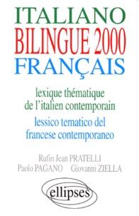 Giovanni Ziella et Rufin-Jean Pratelli - Bilingue 2000 - Lexique thématique de l'italien contemporain, lessico tematico del francese contemporaneo.