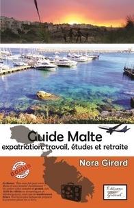 Girard Nora - Guide Malte expatriation, travail, études, retraite - 2020.