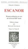 Girart d' Amiens - Escanor - Roman arthurien en vers de la fin du XIIIe siècles. Tomes 1 et 2. Pack en 2 volumes.