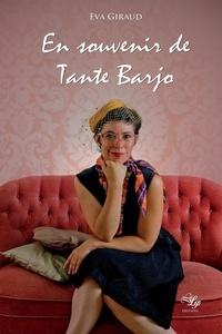 Giraud Eva - En souvenir de Tante Barjo.