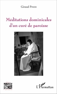 Giraud Mwanza Pindi - Méditations dominicales d'un curé de paroisse.