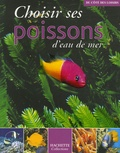 Gireg Allain et Philippe Burnel - Choisir ses poissons d'eau de mer.