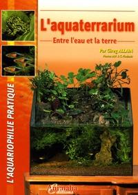 Gireg Allain - L'aquaterrarium - Entre l'eau et la terre.
