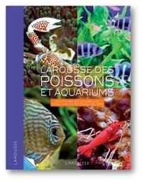 Galabria.be Larousse des poissons et aquariums - Tout sur les aquarium d'eau douce et d'eau de mer Image