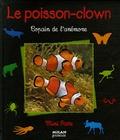Gireg Allain et Christian Piednoir - Le poisson-clown - Copain de l'anémone.