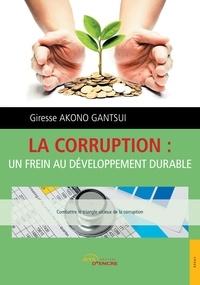 Giresse Akono Gantsui - La corruption : un frein au développement durable.