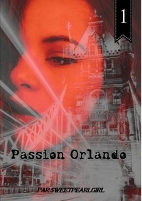 Girl sweet Pearl - Passion Orlando - Tome 1.