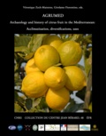 Girolamo Fiorentino et Véronique Zech-Matterne - AGRUMED: Archaeology and history of citrus fruit in the Mediterranean - Acclimatization, diversifications, uses.