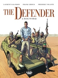 Giroud et Laurent Galandon - The Defender 2. Back to Iraq.
