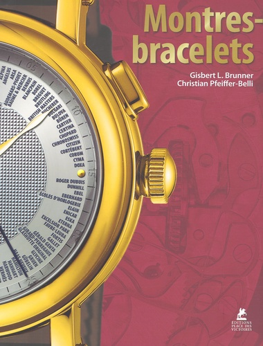Gisbert Brunner et Christian Pfeiffer-Belli - Montres-bracelets - Edition français-anglais-allemand.
