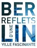 Gisela Buddée - Le livre de Berlin - Reflets d'une ville fascinante.