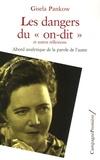 """Gisela Pankow - Dangers du """"on-dit"""" et autres réflexions - Abord analytique de la parole de l'autre."""