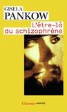 Gisela Pankow - L'être-là du schizophrène - Contributions à la méthode de structuration dynamique dans les psychoses.
