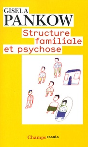 Gisela Pankow - Structure familiale et psychose.