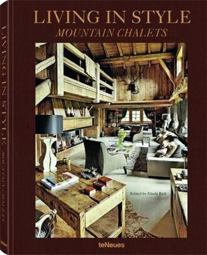 Gisela Rich - Living In Style Mountain Chalets.