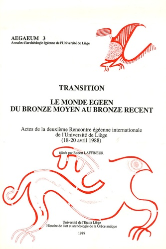 Gisela Walberg et Frédérique Petit - Transition - Le monde égéen du Bronze moyen au Bronze récent Actes de la deuxième Rencontre égéenne internationale de l'Université de Liège (18-20 avril 1988) Edition bilingue français, anglais.