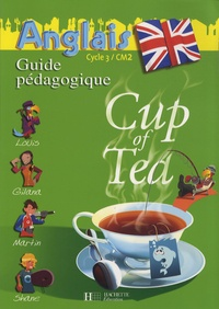 Gisèle Albagnac et Randolph Boyd - Anglais CM2 Cup of tea - Guide pédagogique + Flashcards.