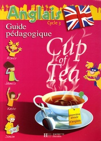 Gisèle Albagnac et Randolph Boyd - Anglais Cycle 3 CE2 Cup of Tea - Guide pédagogique avec flashcards.