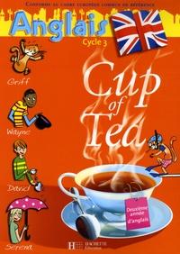Gisèle Albagnac et Randolph Boyd - Anglais Cycle 3 CM1 Cup of Tea.