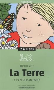 Gisèle Baert - Découvrir la Terre à l'école maternelle - 2 à 4 ans.