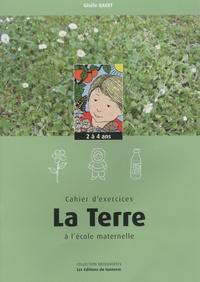 Gisèle Baert - La Terre à l'école maternelle - Cahier d'exercices, 2 à 4 ans.