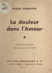 Gisèle Barbotin et Lucien Poyet - La douleur dans l'amour.