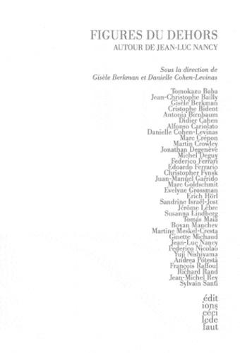 Gisèle Berkman et Danielle Cohen-Levinas - Figures du dehors - Autour de Jean-Luc Nancy.