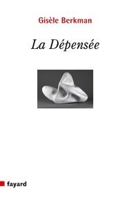 Gisèle Berkman - La Dépensée.