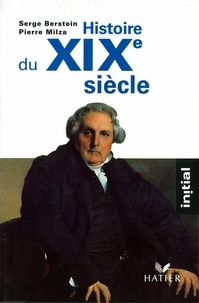 Serge Berstein - Initial - Histoire du XIXe siècle.