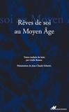 Gisèle Besson et Jean-Claude Schmitt - Rêver de soi - Les songes autobiographiques au Moyen Age.