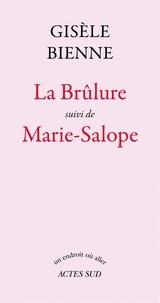 Gisèle Bienne - La brûlure - Suivi de Marie-Salope.
