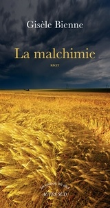 Gisèle Bienne - La malchimie.
