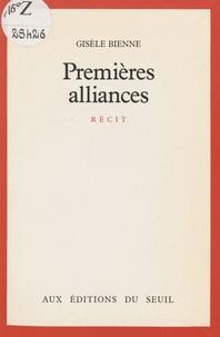 Gisèle Bienne - Premières alliances - Récit.