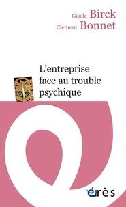 Gisèle Birck et Clément Bonnet - L'entreprise face au trouble psychique.