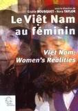 Gisèle Bousquet et Nora Taylor - Le Viêt Nam au féminin - Viêt Nam: Women's Realities.