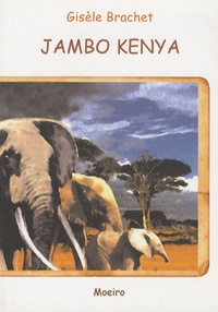 Gisèle Brachet - Jambo Kenya.