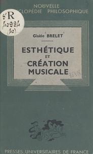 Gisèle Brelet et Emile Bréhier - Esthétique et création musicale.