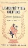 Gisèle Brelet - L'interprétation créatrice (2) - Essai sur l'exécution musicale. L'exécution et l'expression.